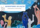 Latest Adventures in Faith Newsletter