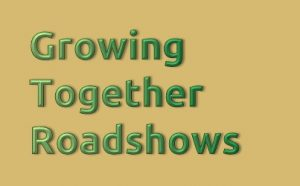 Growing Together Roadshows